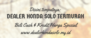 Dealer Honda Solo termurah