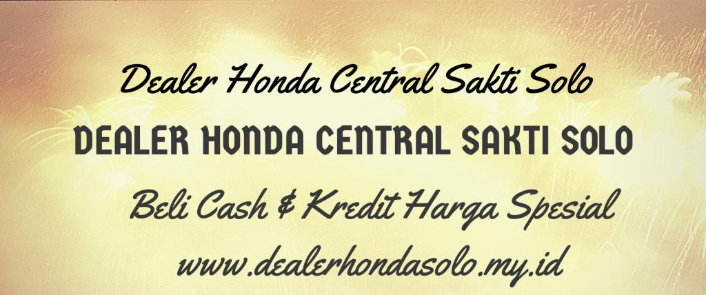 Dealer Honda Central Sakti Solo